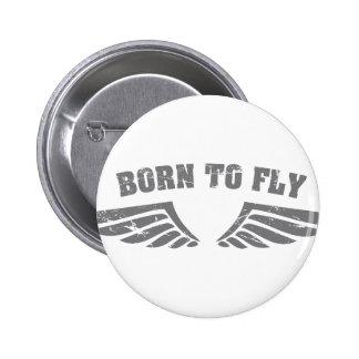 Geboren, Flügel zu fliegen Button