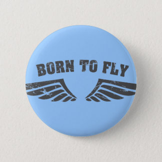 Geboren, Flügel zu fliegen Runder Button 5,1 Cm