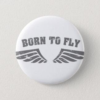 Geboren, Flügel zu fliegen Runder Button 5,7 Cm