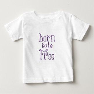 Geboren, frei zu sein T-Shirts