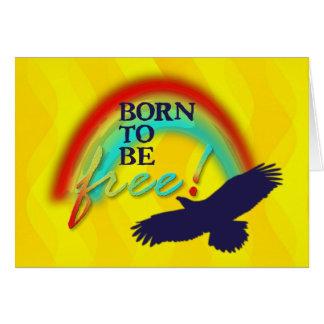 Geboren, | Gelbwellen FREI zu sein Karte