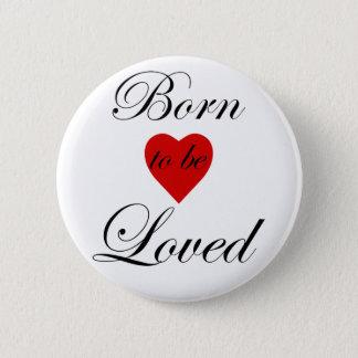 Geboren geliebt zu werden - Standardknopf Runder Button 5,7 Cm