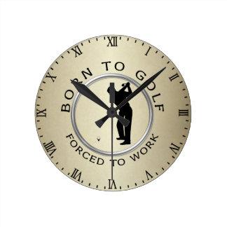 Geboren Golf zu spielen Zwangs, um zu arbeiten Uhren