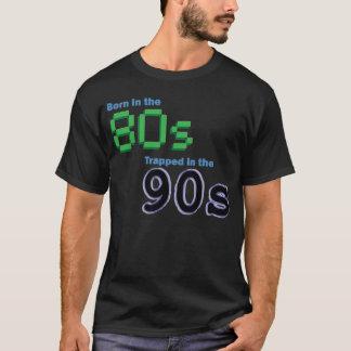 Geboren im 80er, eingeschlossen im Neunzigerjahre T-Shirt