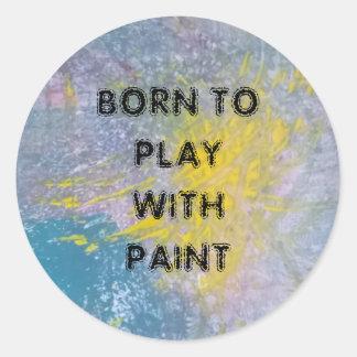 Geboren, mit Farbenaufklebern zu spielen Runder Aufkleber
