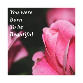 Geboren, schön zu sein leinwanddruck