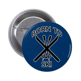 Geboren Ski zu fahren Runder Button 5,7 Cm