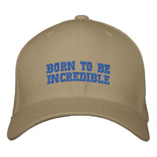 Geboren, UNGLAUBLICH zu sein Bestickte Kappe