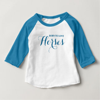 Geboren zu den Liebe-Pferden Baby T-shirt
