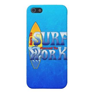 Geboren zu surfen Zwangs, um zu arbeiten iPhone 5 Schutzhülle