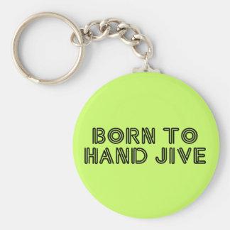 Geboren zu übergeben Jive Standard Runder Schlüsselanhänger