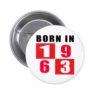 Geborene im Jahre 1963 Geburtstags-Entwürfe Button