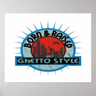 Geborene u. angehobene Getto-Art Poster