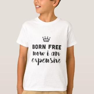Geborenes freies. Jetzt bin ich teuer T-Shirt