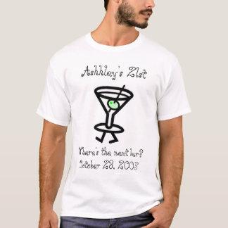 Geburtstag, Ashleys 21., wo ist das folgende Bar? T-Shirt