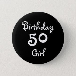 Geburtstags-Mädchen 50 Runder Button 5,1 Cm