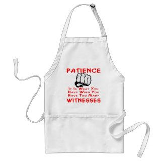 Geduld ist, was Sie haben, wann Sie Zeugen haben Schürze