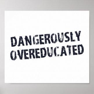 Gefährlich Overeducated Posterdruck