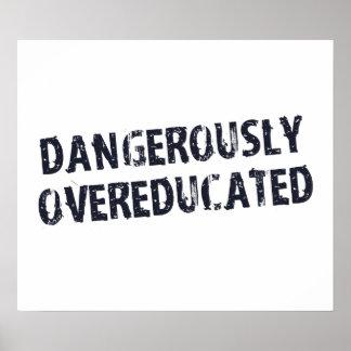 Gefährlich Overeducated Poster
