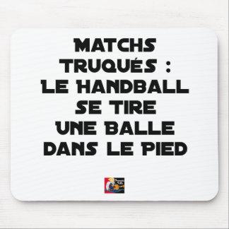 GEFÄLSCHTE SPIELE, DER HANDBALL ES TIRE EIN BALL MAUSPADS