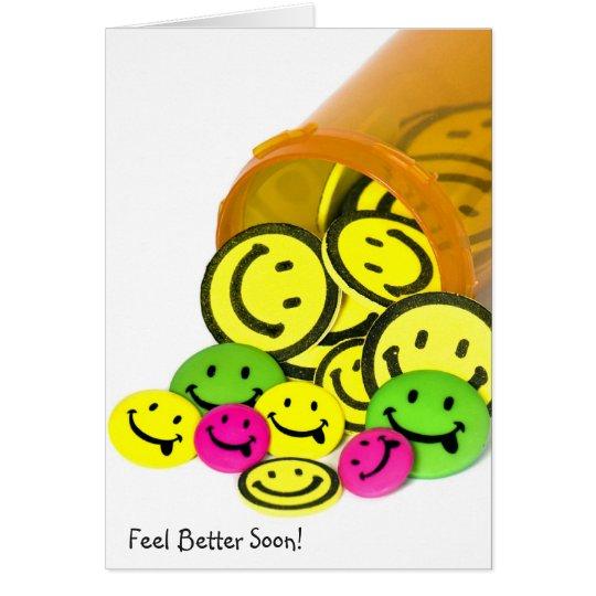 Gefühl-bessere bald glückliche Gesichts-Pillen Grußkarte