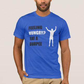 Gefühl hungrig? Essen Sie ein Burpee T-Shirt