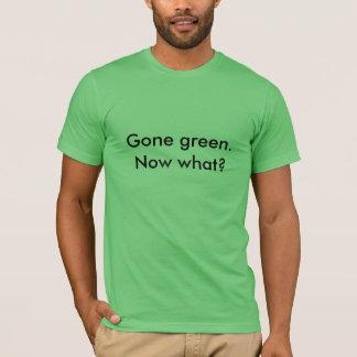 Gegangenes Grün.  Jetzt was? T-Shirt