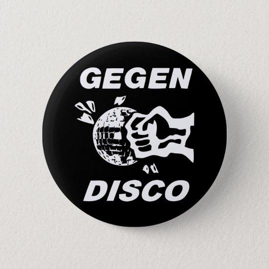 Gegen Disco (weiss auf schwarz) Runder Button 5,1 Cm