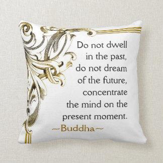 Gegenwarts-Buddha-Zitat inspirierend Kissen