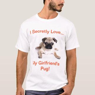 Geheim Liebe I mein Freundin-Mops! T-Shirt