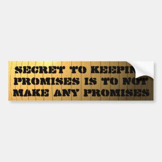 Geheimnis zum Behalten von Versprechen ist, irgend Autoaufkleber