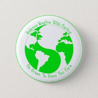 Gehen das Grün, zum Ihnen von Sorgfalt zu zeigen Runder Button 5,7 Cm