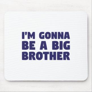 Gehen, ein großer Bruder zu sein Mauspad