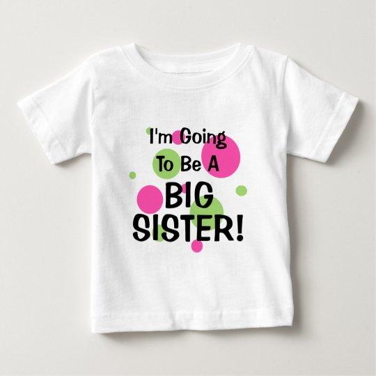 Gehen, eine GROSSE SCHWESTER zu sein! Baby T-shirt