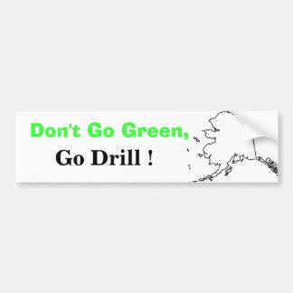 Gehen nicht Grün, gehen Bohrgerät! Autoaufkleber