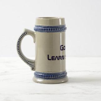 Gehen Sie jetzt… Lernen Sie etwas. Tasse #2
