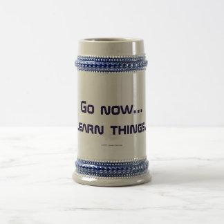 Gehen Sie jetzt… Lernen Sie Sachen. Tasse #3