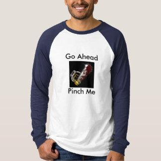 Gehen Sie klemmen mich voran T-Shirt