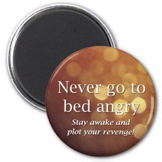 Gehen Sie nie verärgert… schlafen Magnets