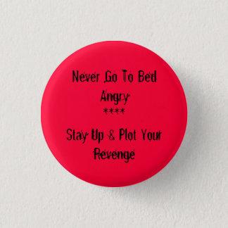 Gehen Sie nie verärgert schlafen Runder Button 2,5 Cm