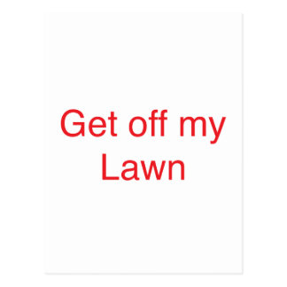 Gehen Sie von meinem Rasen weg Postkarte