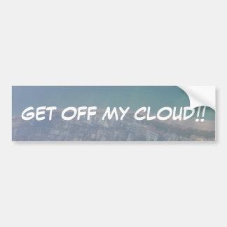 Gehen Sie von meiner Wolke weg Autoaufkleber