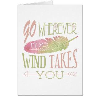 Gehen Sie, wohin der Wind Sie nimmt Karte