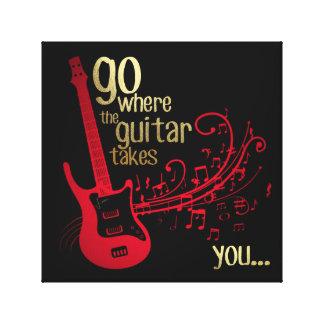 Gehen Sie, wohin die Gitarre nimmt Sie…. Leinwanddruck