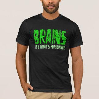 GEHIRNE ist es, was für Abendessen - T - Shirt ist