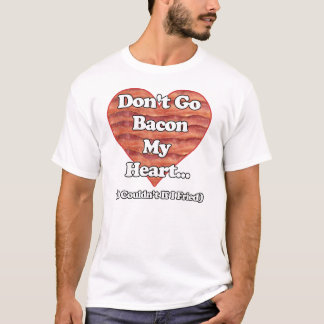 Geht nicht Speck mein Herz T-Shirt