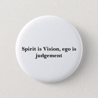 Geist ist Vision, Ego ist Urteil Runder Button 5,1 Cm