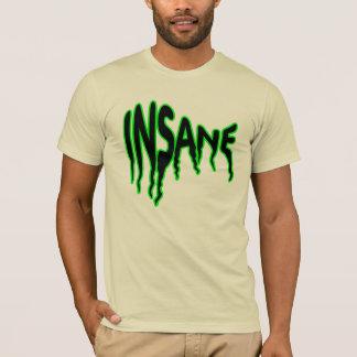 Geisteskrankes Hemd T-Shirt