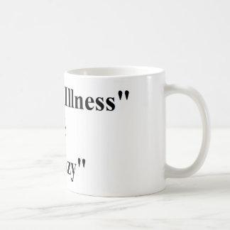 """""""Geisteskrankheit"""" entspricht nicht """"verrücktes. """" Kaffeetasse"""