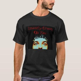 Geisteskrankheit wächst auf Ihnen T-Shirt